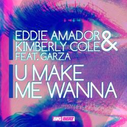U Make Me Wanna (CDR) - Eddie Amador - Kimberly Cole - Garza