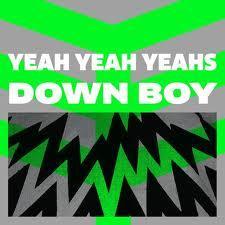 Down Boy - Yeah Yeah Yeahs