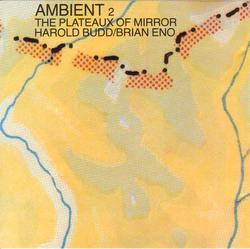 Ambient 2 The Plateaux of Mirror - Brian Eno