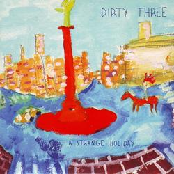 A Strange Holiday (Limited Tour Edition Single) - Dirty Three