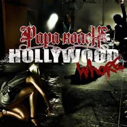 Hollywood Whore - Papa Roach