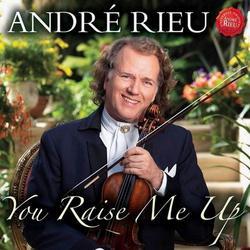 You Raise Me Up - Andre Rieu - André Rieu