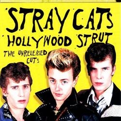 Hollywood Strut (Unreleased Cuts) - Stray Cats