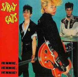 Jennie, Jennie, Jennie - Stray Cats