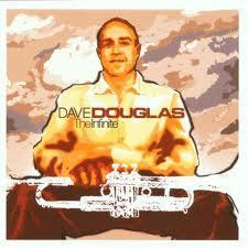 The Infinite - Dave Douglas