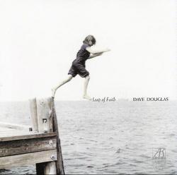 Leap Of Faith - Dave Douglas