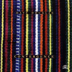 Convergence - Dave Douglas