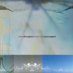 Mountain Passages - Dave Douglas