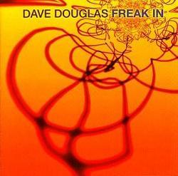 Freak In - Dave Douglas