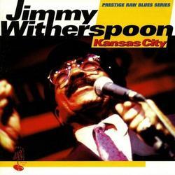 Kansas City - Jimmy Witherspoon