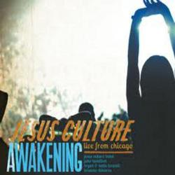 Awakening - Live From Chicago - Jesus Culture