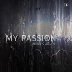 My Passion (EP) - Jesus Culture