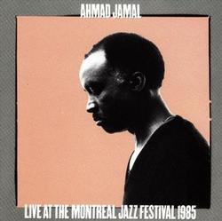 Live at the Montreal Jazz Festival 1985 - Ahmad Jamal