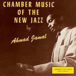 Chamber Music Of The New Jazz - Ahmad Jamal