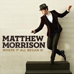 Where It All Began - Matthew Morrison
