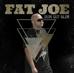Dun Got Slim - Fat Joe