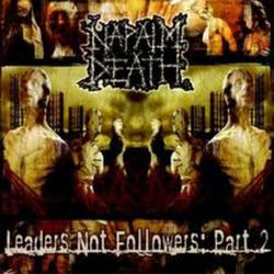 Leaders Not Followers Part 2 - Napalm Death