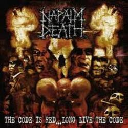 The Code Is Red...Long Live The Code - Napalm Death