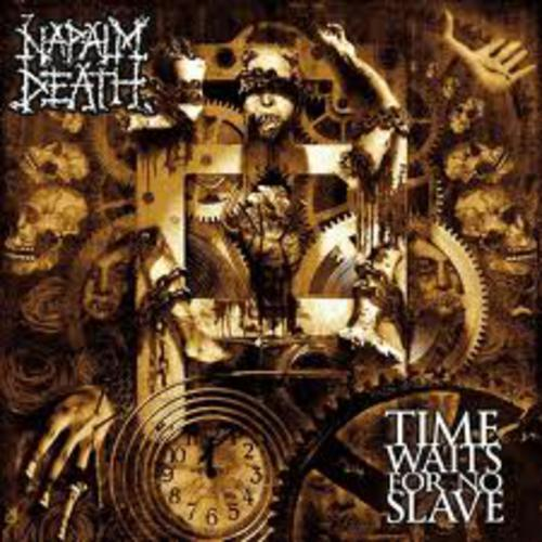 Time Waits For No Slave - Napalm Death