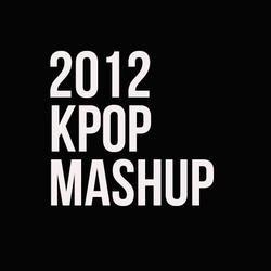 Hot K-Pop 2012 (75 Songs Mashup) - DJ Masa
