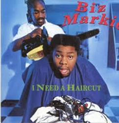I Need A Haircut - Biz Markie
