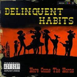 Here Come The Horns - Delinquent Habits