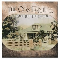 Gone Like The Cotton - The Cox Family