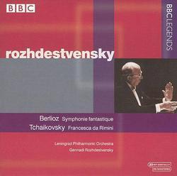 Berlioz - Symphonie Fantastique; Tchaikovsky - Francesca Da Rimini - Gennady Rozhdestvensky - Leningrad Philharmonic Orchestra