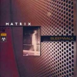Sleepwalk - Matrix