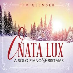 O Nata Lux - A Solo Piano Christmas - Tim Glemser