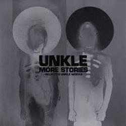 More Stories - UNKLE