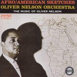 Afro American Sketches - Oliver Nelson