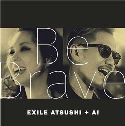 Be Brave - Exile Atsushi - AI