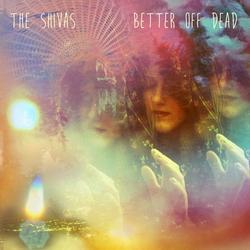 Better Off Dead - The Shivas