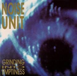 Grinding Into Emptiness - Noise Unit