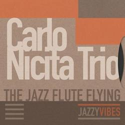 The Jazz Flute Flying - Carlo Nicita Trio