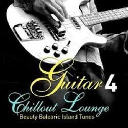 Guitar Chillout Lounge Vol 4 Beauty Balearic Island Tunes (No. 2) - Various Artists