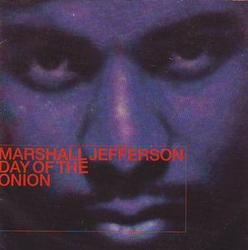 Day Of The Onion - Marshall Jefferson