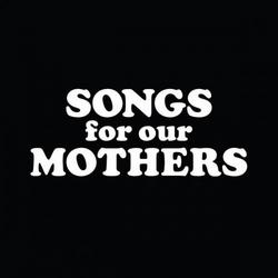 Songs For Our Mothers - Fat White Family