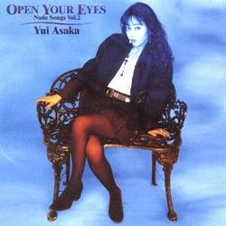 OPEN YOUR EYES -Nude Songs Vol.2- - Yui Asaka