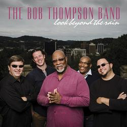 Look Beyond The Rain - The Bob Thompson Band