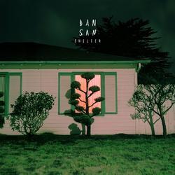 Shelter - Dan San