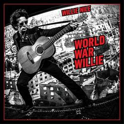 World War Willie - Willie Nile
