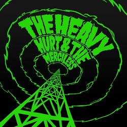 Hurt & The Merciless - The Heavy