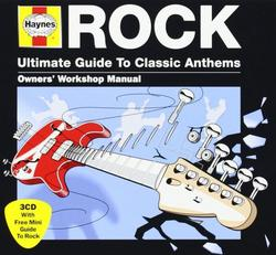 Haynes Rock Ultimate Guide To Classic Anthems CD 1 - Various Artists