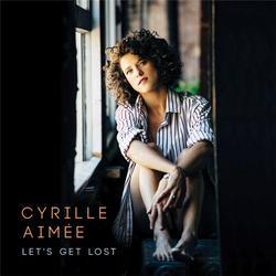 Let's Get Lost - Cyrille Aimée