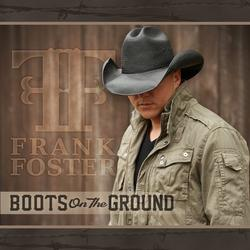 Boots On the Ground - Frank Foster