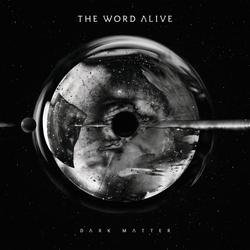 Dark Matter - The Word Alive