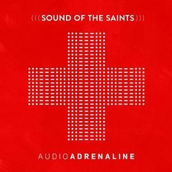 Sound Of The Saints - Audio Adrenaline