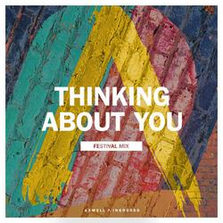 Thinking About You (Festival Mix) - Axwell - Ingrosso